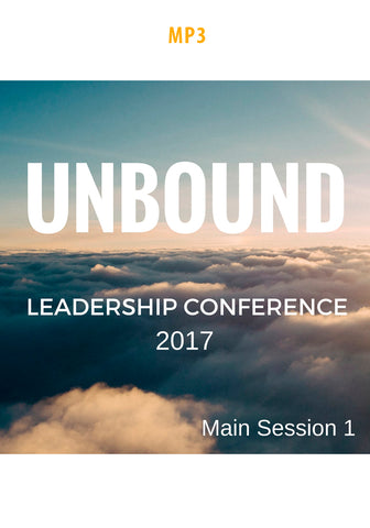 Unbound Leadership Conference 2017 Main Session 1:  The Joy of the Harvest