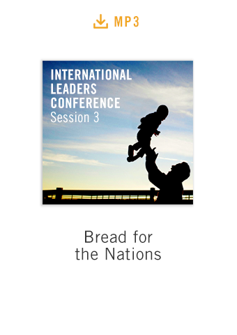 International Leaders Conference Session 3 audio MP3: Bread for the Nations
