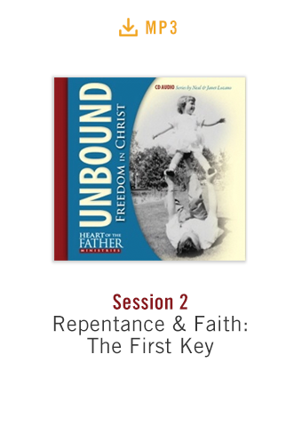 Unbound: Freedom in Christ Conference Session 2 audio MP3: Repentance & Faith: The First Key