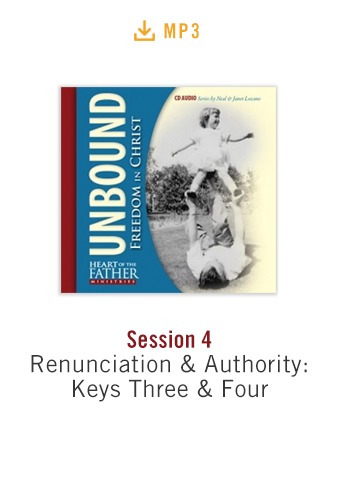 Unbound: Freedom in Christ Conference Session 4 audio MP3: Renunciation & Authority: Keys Three & Four