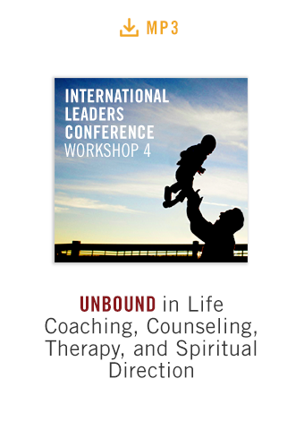 International Leaders Conference Workshop 4 audio MP3: Unbound in Life Coaching, Counseling, Therapy, and Spiritual Direction
