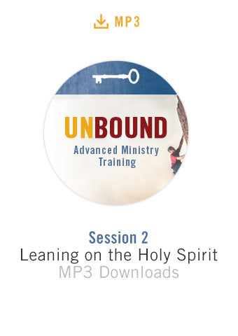 Unbound Advanced Ministry Training Session 2 Audio MP3:  Leaning on the Holy Spirit