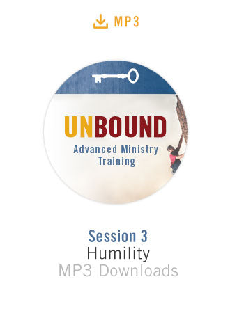 Unbound Advanced Ministry Training Session 3 Audio MP3:  Humility