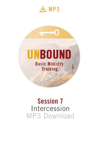 Unbound Basic Ministry Training Session 7 Audio MP3:  Intercession