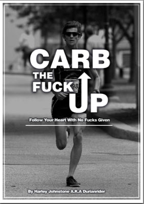 Carb The Fuck Up Lifestyle and Dietary Guide