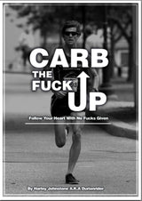 Carb The Fuck Up Lifestyle and Dietary Guide (The ultimate weight loss lifestyle ebook) $35.99USD