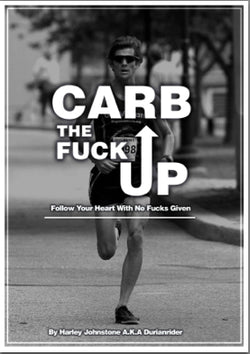 Carb The Fuck Up Lifestyle and Dietary Guide (The ultimate weight loss lifestyle ebook)