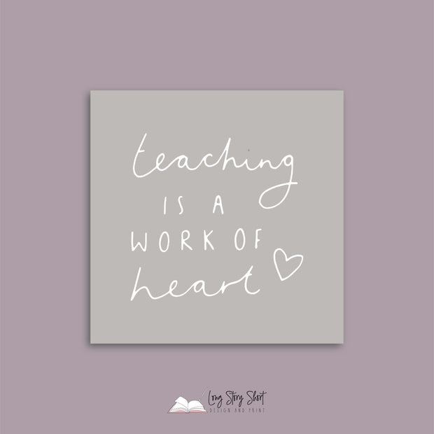 Teaching is a work of Heart Teacher Appreciation Vinyl Label Pack