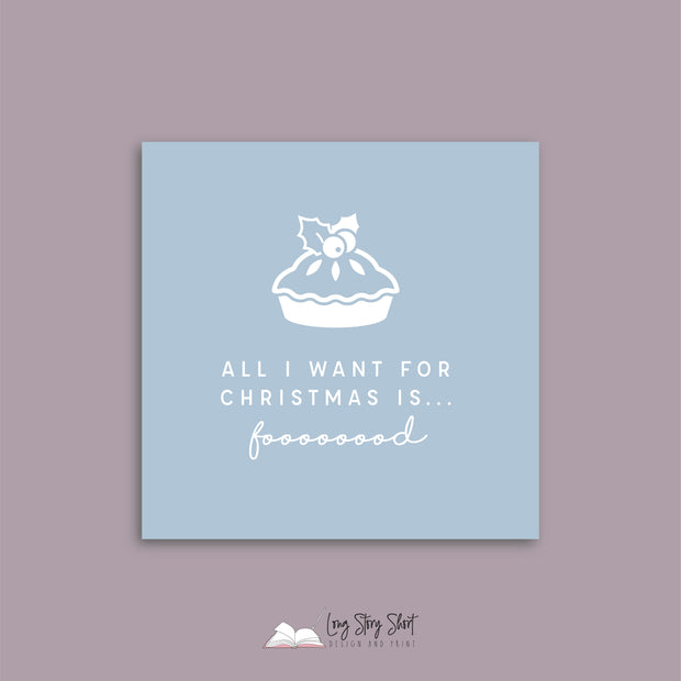 All I want for Christmas is food Blue Vinyl Label Pack