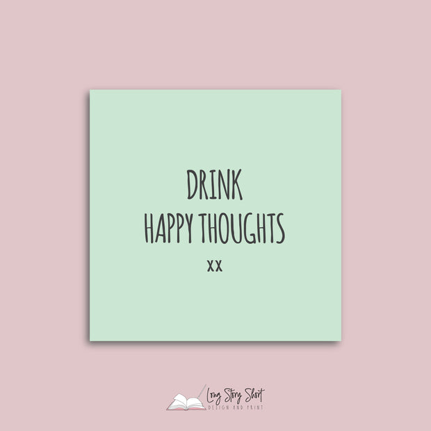 Drink Happy Thoughts Vinyl Label Pack