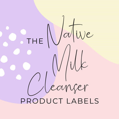 Native Milk Cleanser Product Labels  (x 10 labels)
