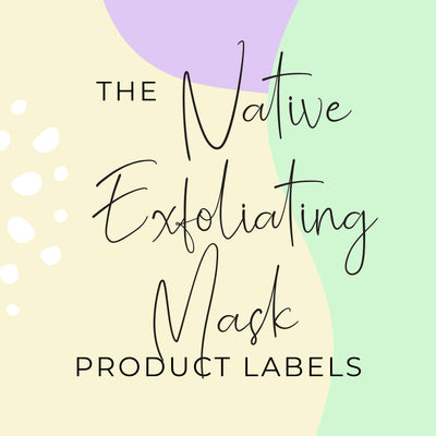 Native Exfoliating Mask Labels (x10 labels)
