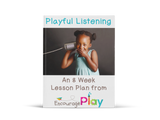 Playful Listening Lesson Plan