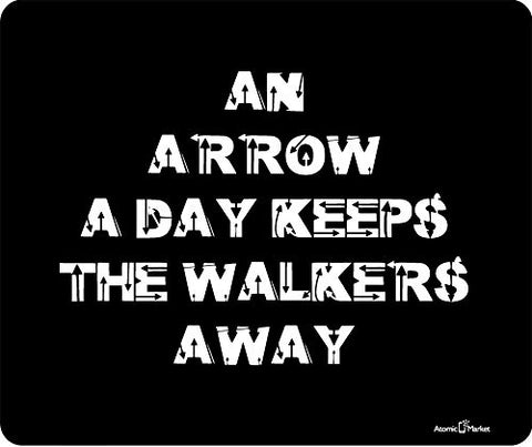 An Arrow Aday Keeps The Walkers Away Thick Mousepad by Atomic Market