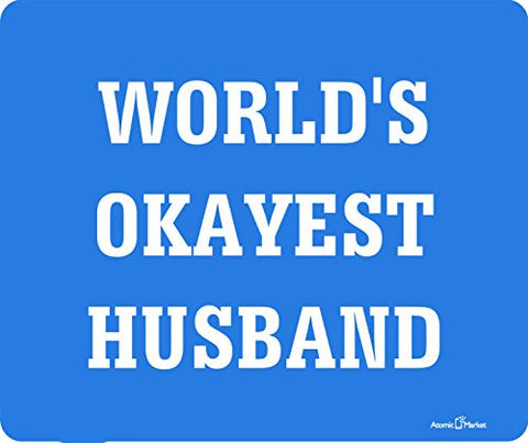 World's Okayest Husband Thick Mousepad by Atomic Market