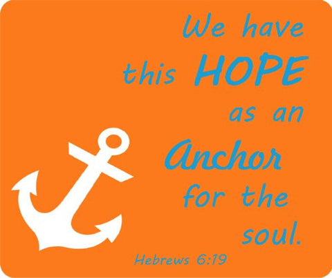 We Have This Hope Hebrews 6:19 Thick Mouse Pad