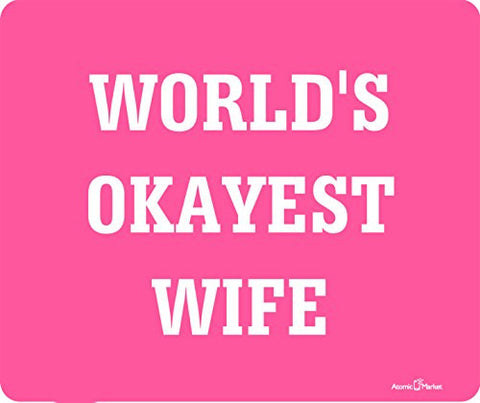 World's Okayest Wife Thick Mousepad by Atomic Market