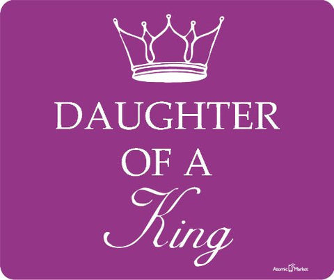 Daughter Of A King Thick Mouse Pad by Atomic Market