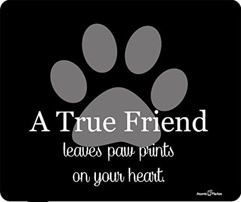 A True Friend Leaves Paw Prints On Your Heart Black by Atomic Market