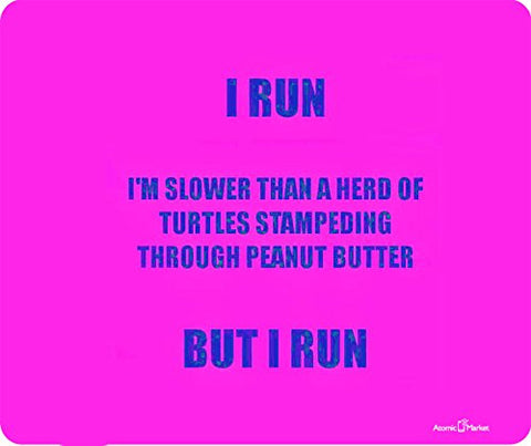 I Run But I Am Slower Then Turtles Thick Mousepad by Atomic Market