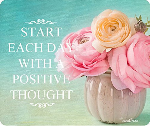 Start Each Day With A Positive Thought Mousepad by Atomic Market