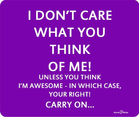 Don't Care What You Think Funny Purple Thick Mouse Pad by Atomic Market