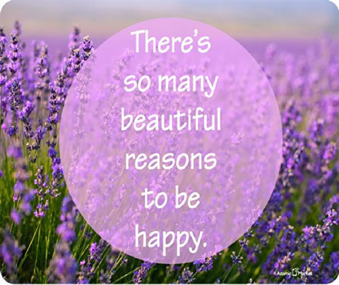 There's So Many Beautiful Reasons To Be Happy Lavender Field Flowers Mousepad by Atomic Market