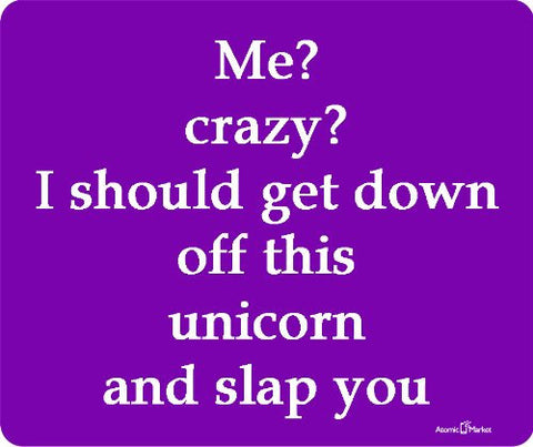 Funny Me Crazy Phrase Purple Mouse Pad by Atomic Market