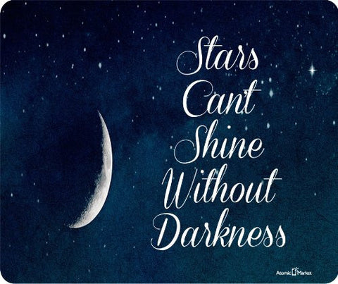 Stars Cannot Shine Without Darkness Thick Mouse Pad by Atomic Market