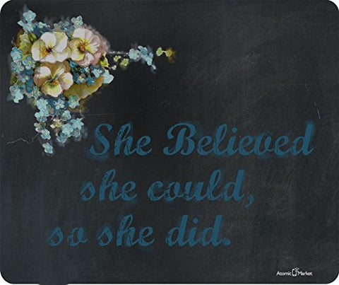 She Believed She Could So She Did Thick Mousepad by Atomic Market