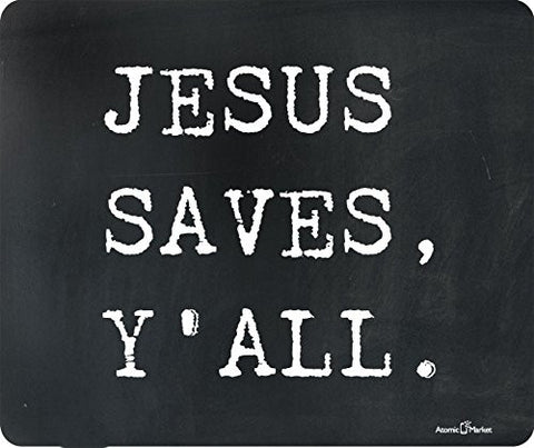 Jesus Saves Y'all Funny Thick Mousepad by Atomic Market