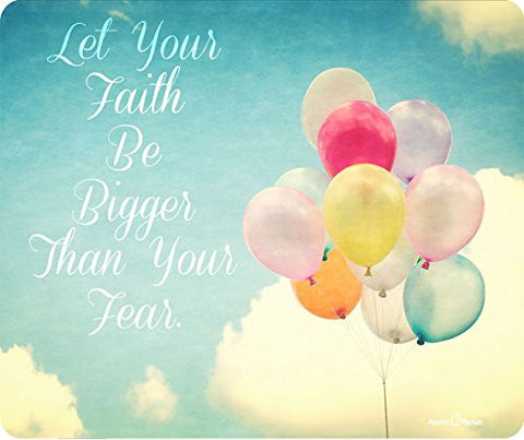 Let Your Faith Be Bigger Than Your Fear Thick Mousepad by Atomic Market