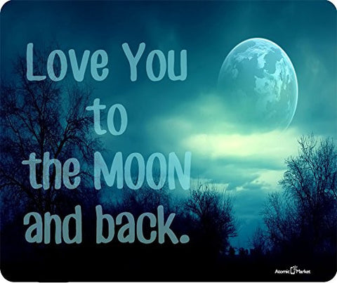 I Love You To The Moon and Back Mousepad by Atomic Market