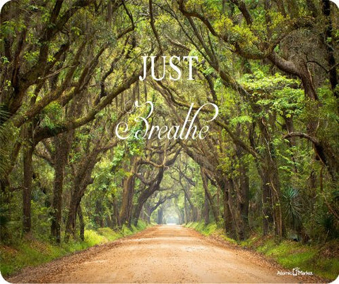 just Breathe Outdoor Woods Quote Mousepad by Atomic Market