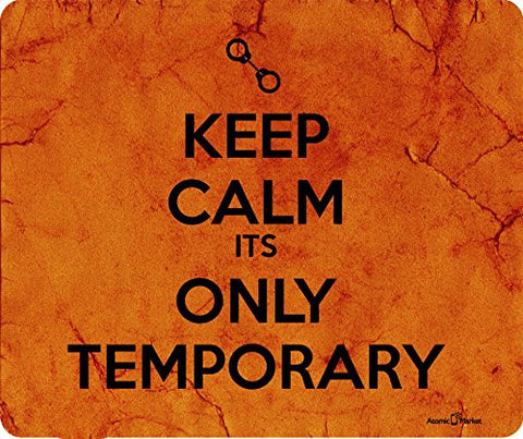 Keep Calm Its Only Temporary Thick Mousepad by Atomic Market