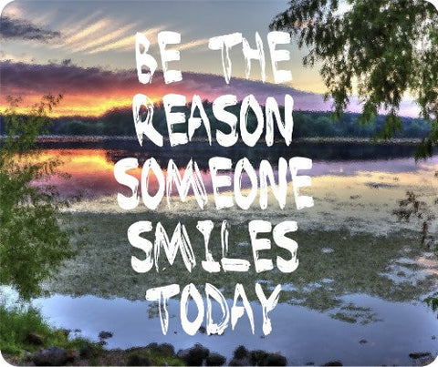 Be The Reason Someone Smiles Mouse Pad