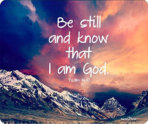 Mountains Be Still And Know That I Am God Psalm 46:10 Thick Mousepad by Atomic Market