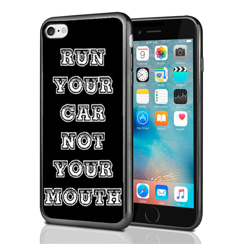 Run Your Car Not YOur Mouth