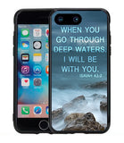 Isaiah 43:2 When You Go Through Deep Waters I Will Be With You