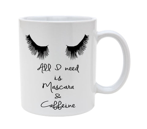Ceramic All I Need Is Mascara And Coffee 11oz Coffee Mug Cup