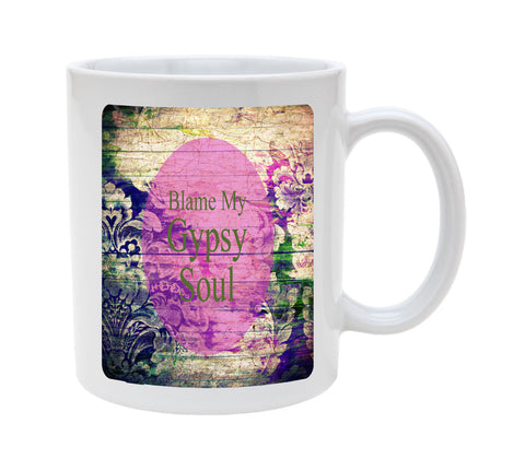 Ceramic Blame My Gypsy Soul 11oz Coffee Mug Cup