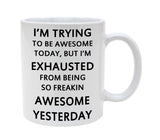 Ceramic I Am Trying To Be Awesome 11oz Coffee Mug Cup