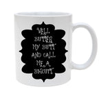 Ceramic Well Butter My Butt And Call Me A Biscuit 11oz Coffee Mug Cup