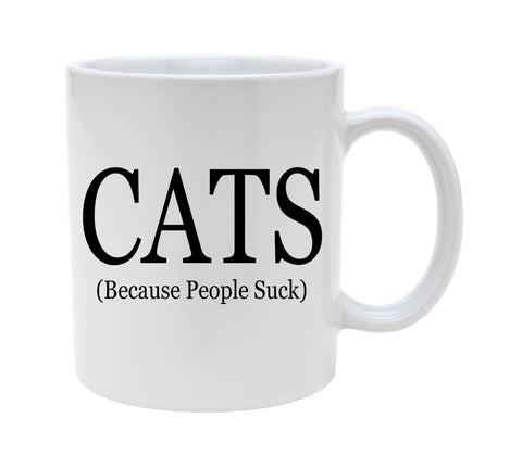 Ceramic Cats Because People Suck 11oz Coffee Mug Cup