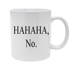 Ceramic Ha Ha Ha No Phrase 11oz Coffee Mug Cup