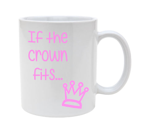 Ceramic If The Crown Fits 11oz Coffee Mug Cup