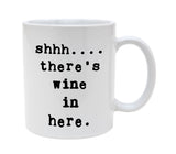Ceramic Shhhh There's Wine In Here 11oz Coffee Mug Cup