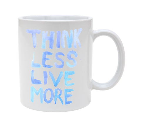 Ceramic Watercolor Think Less Live More 11oz Coffee Mug Cup