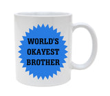 Ceramic Worlds Okayest Brother 11oz Coffee Mug Cup