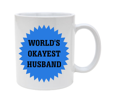 Ceramic Worlds Okayest Husband 11oz Coffee Mug Cup